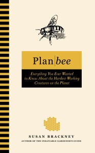 Plan Bee by Susan Brackeny © Copyright 2009